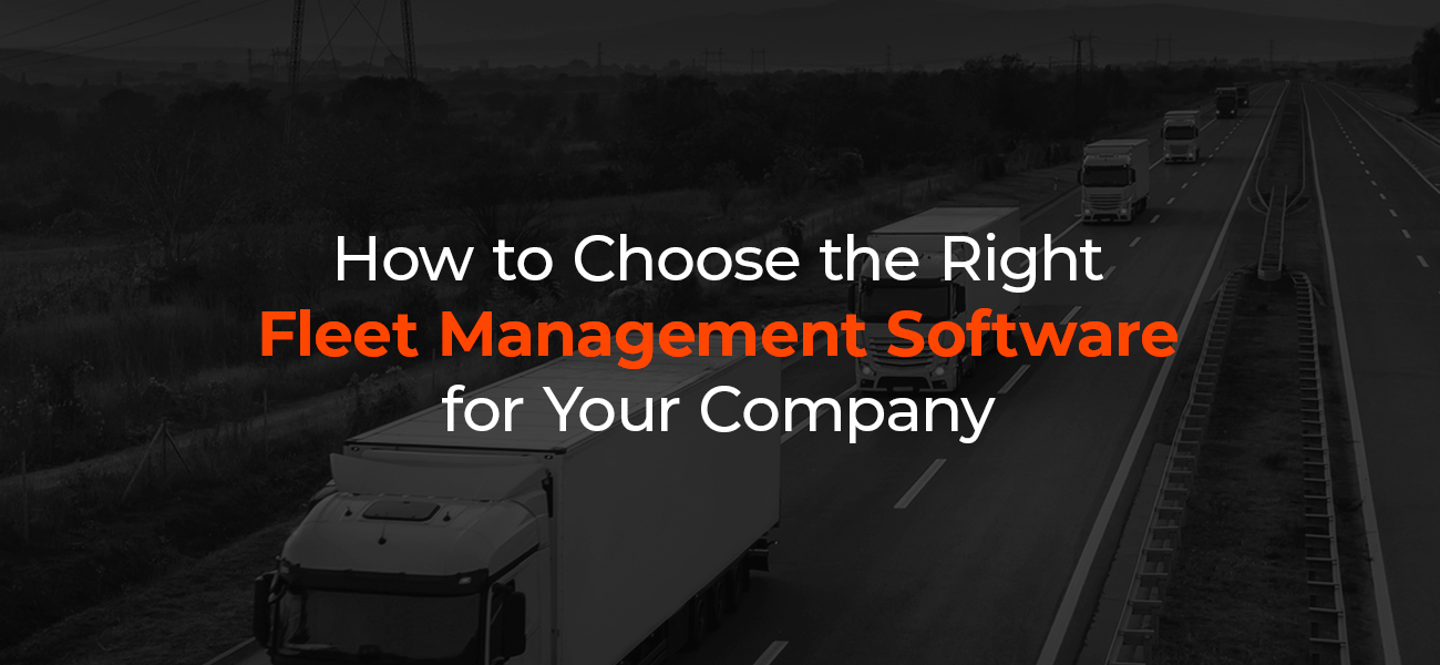 How to Choose the Best Fleet Management Software