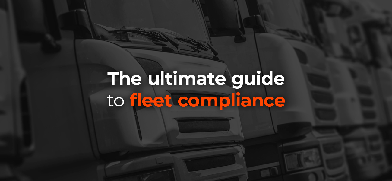 The Ultimate Guide to Fleet Compliance