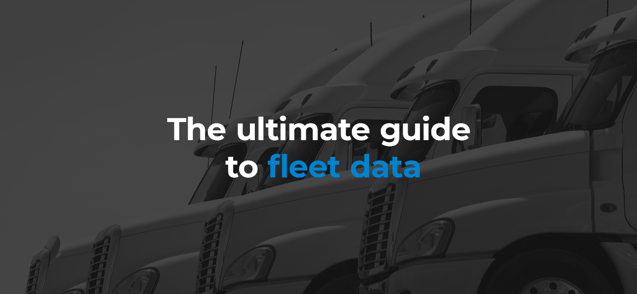 The Ultimate Guide to Fleet Data